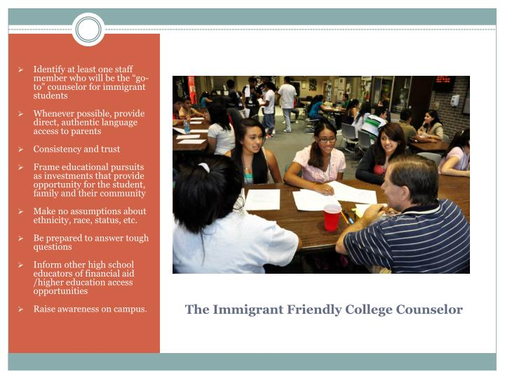 "Identify at least one staff member who will be the ""go-to"" counselor for immigrant students"