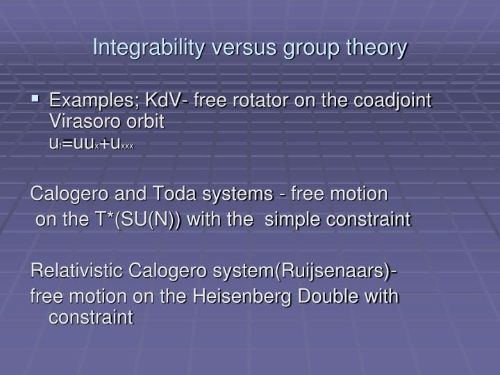 Integrability versus group theory