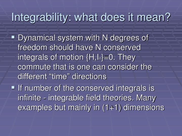 Integrability what does it mean