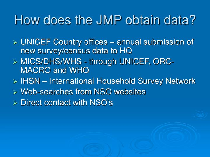 How does the JMP obtain data?