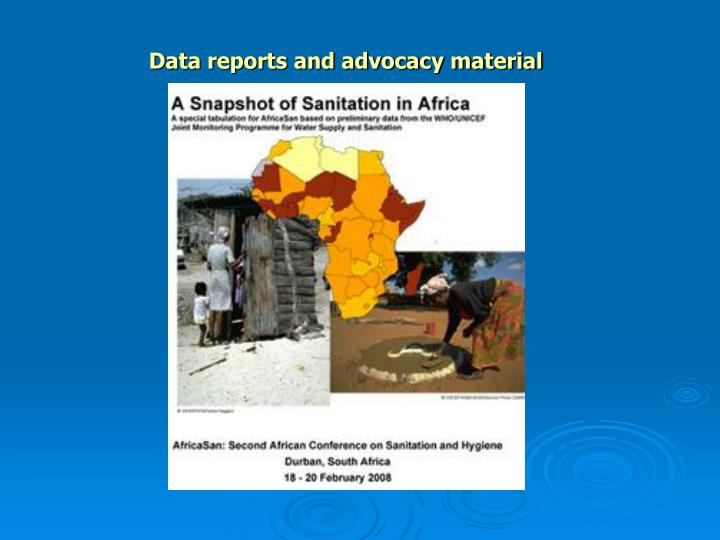 Data reports and advocacy material