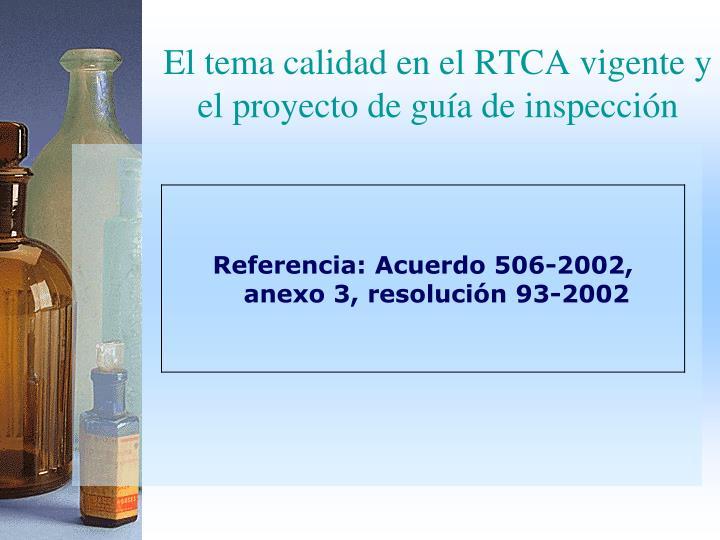 El tema calidad en el RTCA vigente y el proyecto de guía de inspección