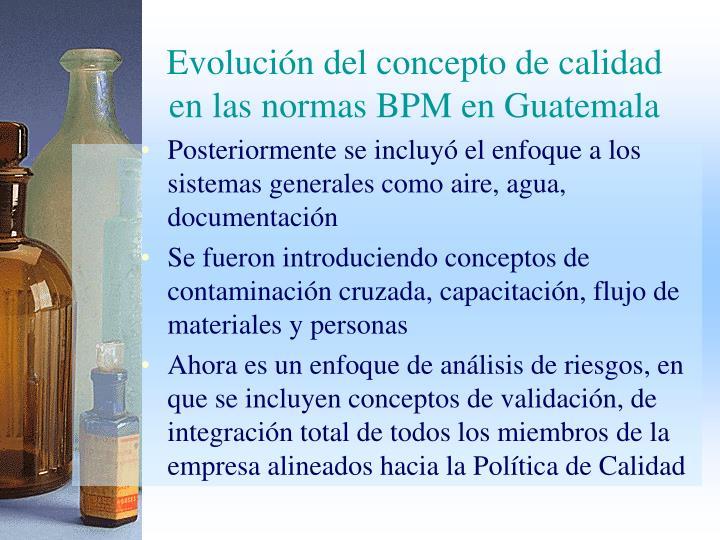 Evolución del concepto de calidad en las normas BPM en Guatemala