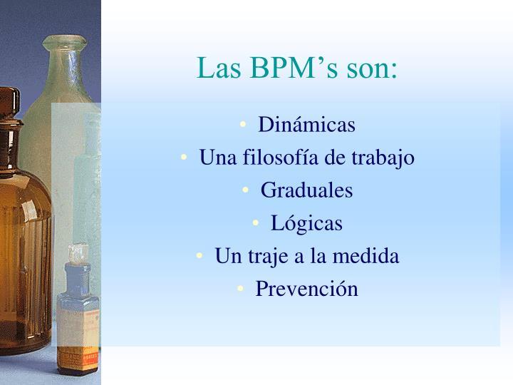 Las BPM's son: