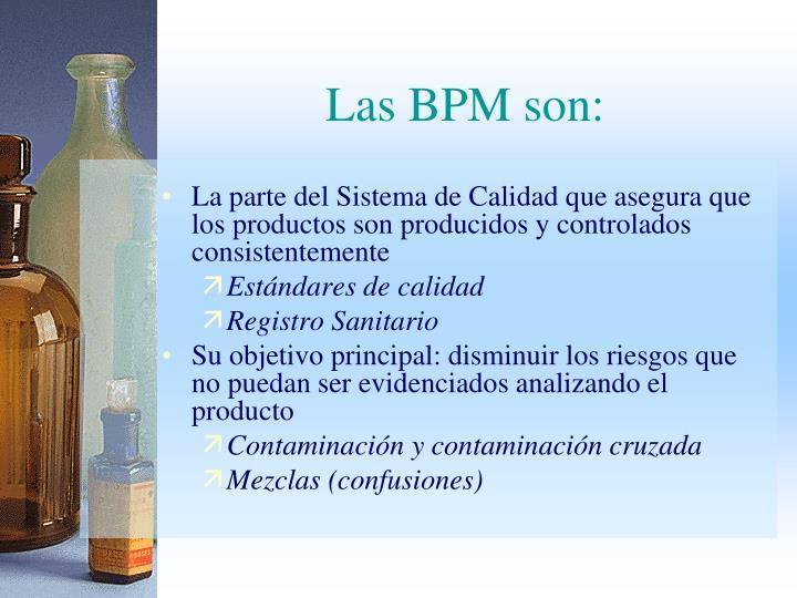 Las BPM son: