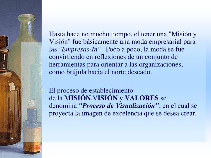 """Hasta hace no mucho tiempo, el tener una """"Misión y Visión"""" fue básicamente una moda empresarial para las"""