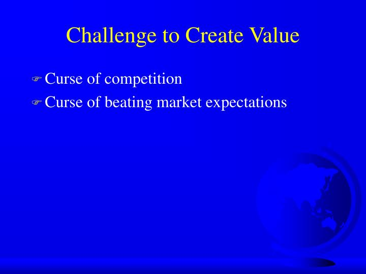 Challenge to Create Value
