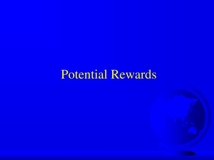 Potential Rewards