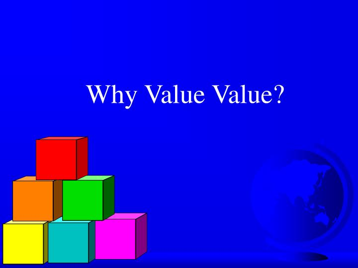 Why Value Value?