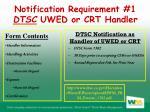 notification requirement 1 dtsc uwed or crt handler