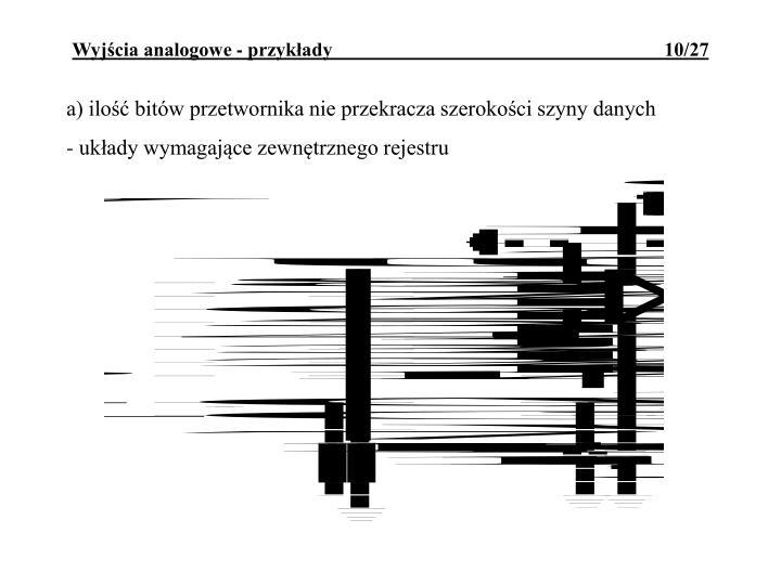 a) ilość bitów przetwornika nie przekracza szerokości szyny danych