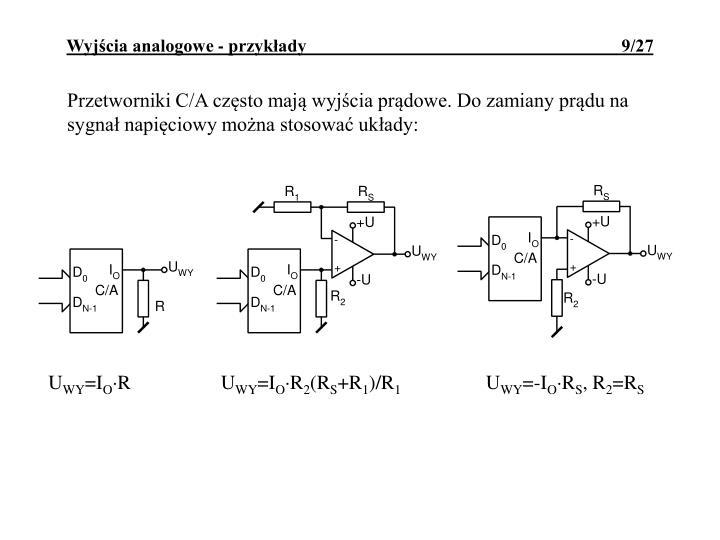 Przetworniki C/A często mają wyjścia prądowe. Do zamiany prądu na sygnał napięciowy można stosować układy: