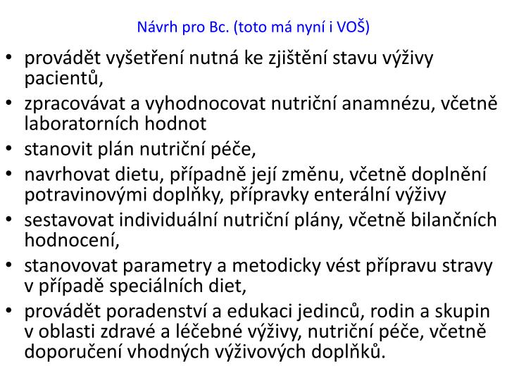Nvrh pro Bc. (toto m nyn i VO)