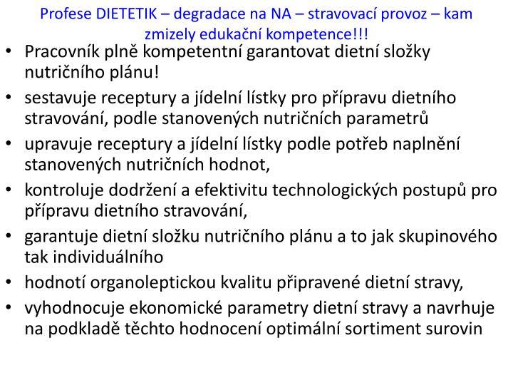 Profese DIETETIK – degradace na NA – stravovací provoz – kam zmizely edukační kompetence!!!