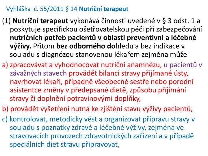 Vyhláška  č. 55/2011 § 14
