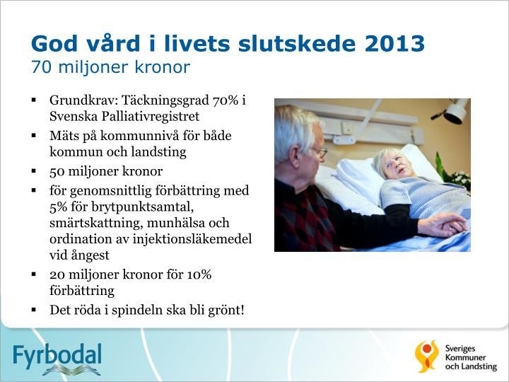 God vård i livets slutskede 2013