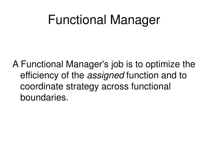 Functional Manager