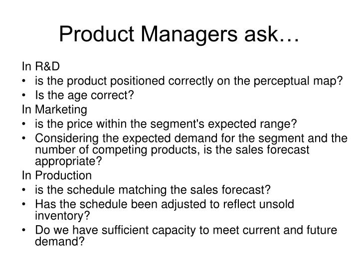 Product Managers ask…