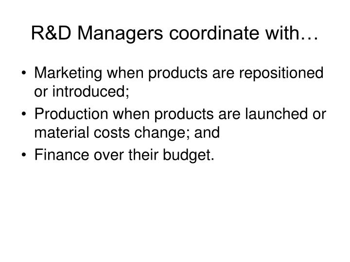 R&D Managers coordinate with…