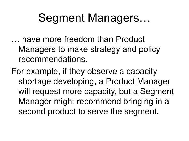 Segment Managers…