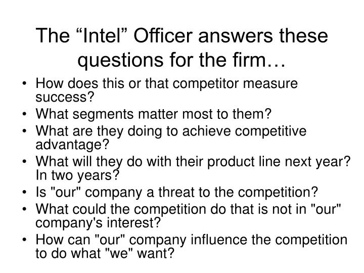 """The """"Intel"""" Officer answers these questions for the firm…"""