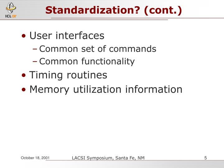Standardization? (cont.)