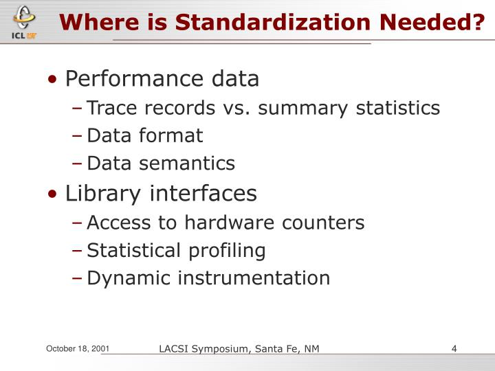 Where is Standardization Needed?
