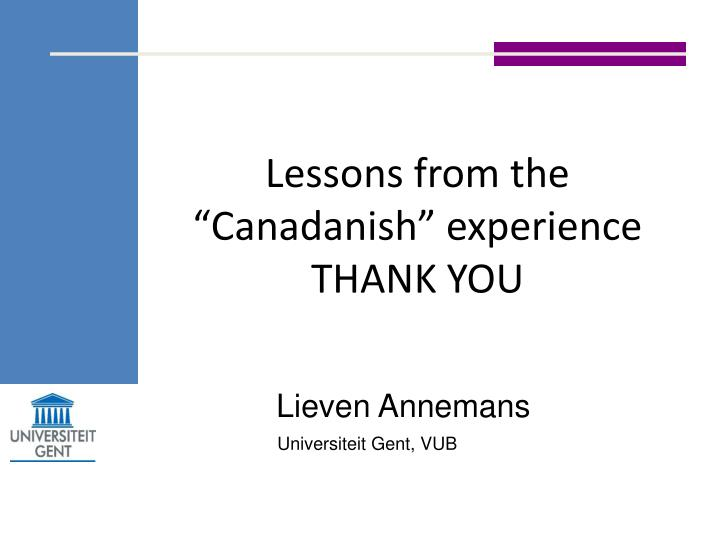 """Lessons from the """"Canadanish"""" experience"""