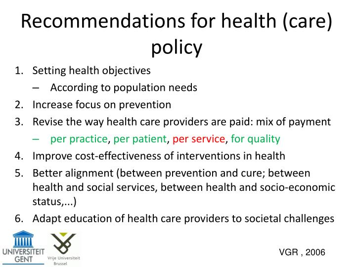 Recommendations for health care policy
