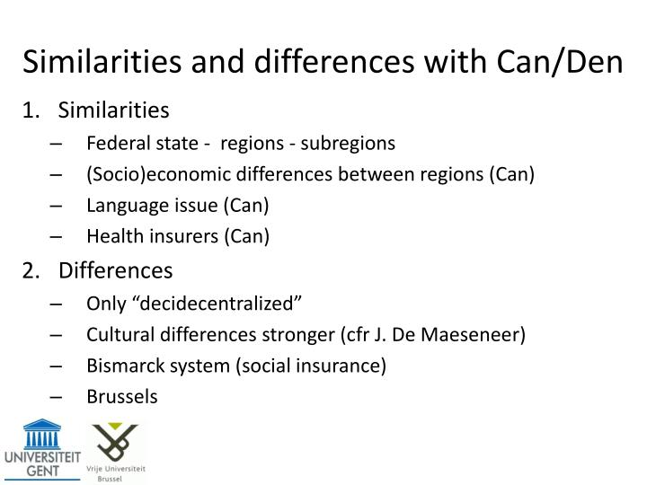 Similarities and differences with Can/Den