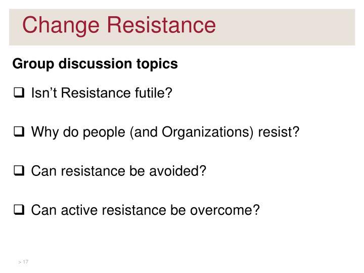 Isn't Resistance futile?