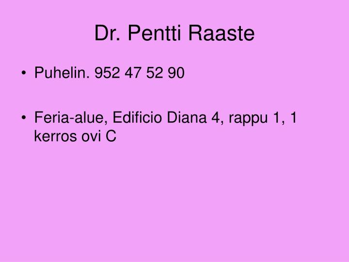Dr. Pentti Raaste