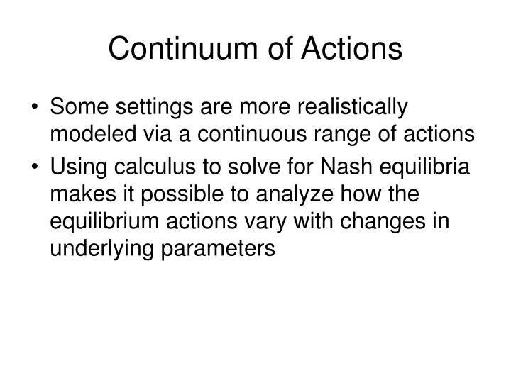 Continuum of Actions