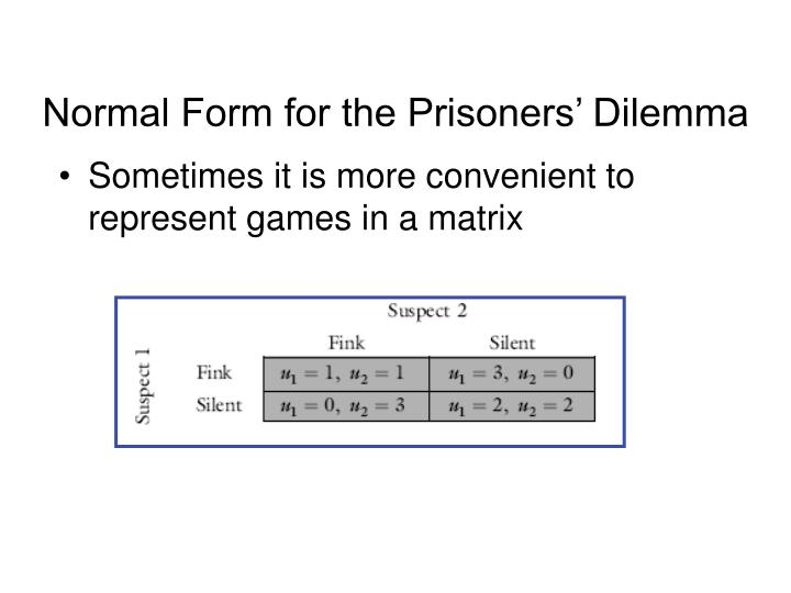 Normal Form for the Prisoners' Dilemma