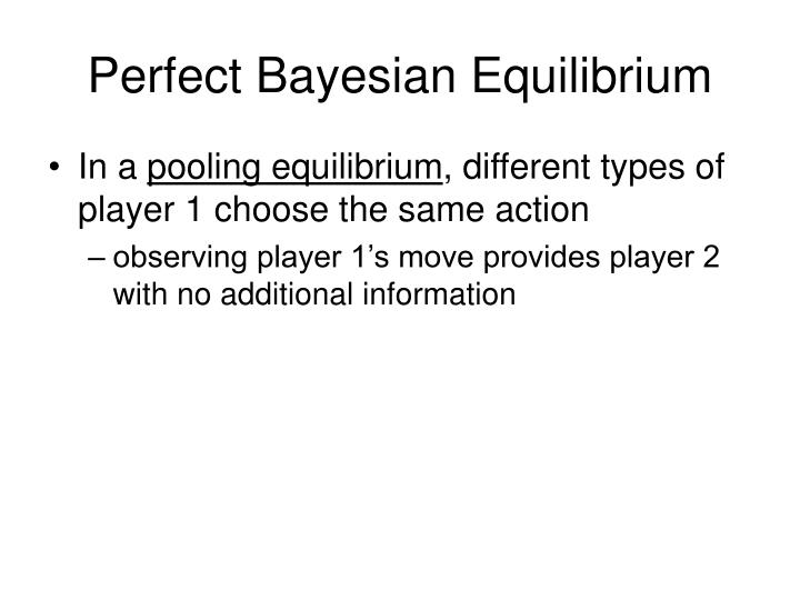 Perfect Bayesian Equilibrium
