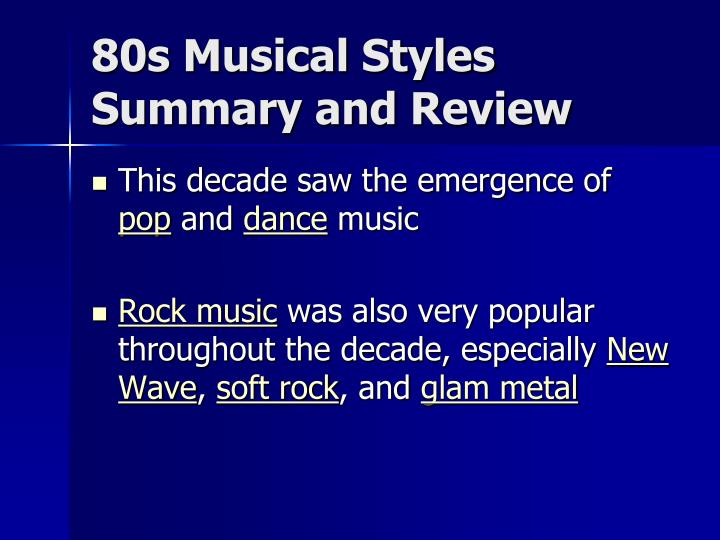 80s Musical Styles Summary and Review