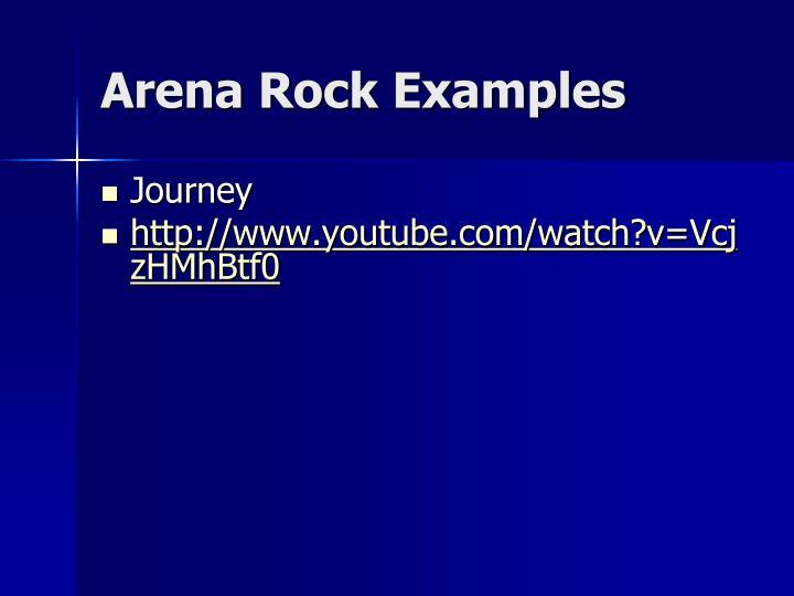 Arena Rock Examples