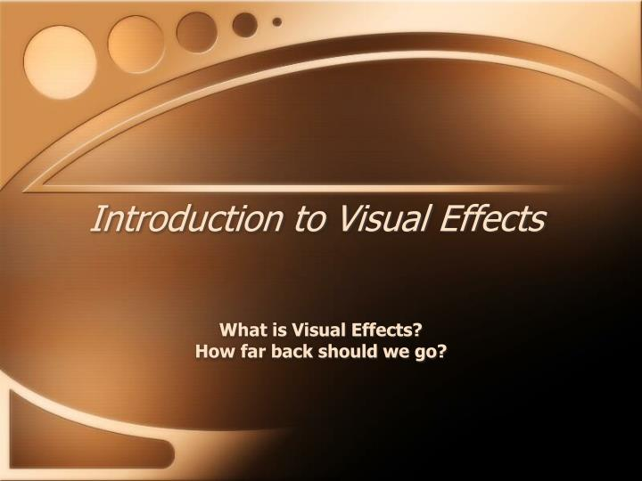 Introduction to visual effects