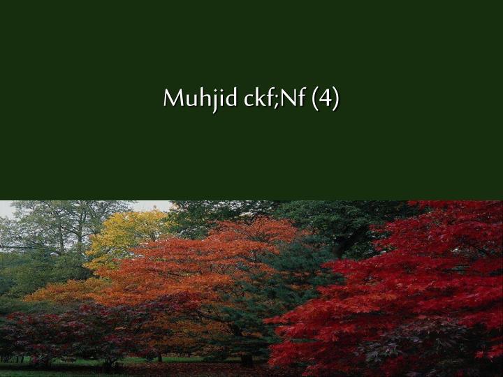 Muhjid ckf;Nf (4)