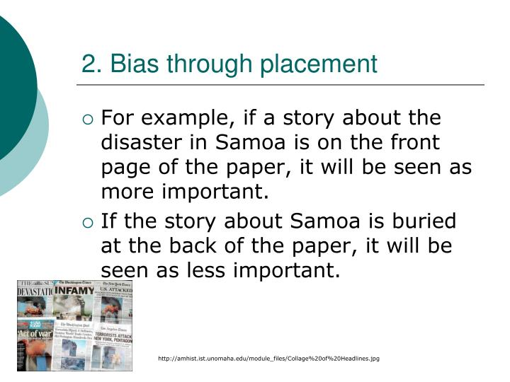 2. Bias through placement
