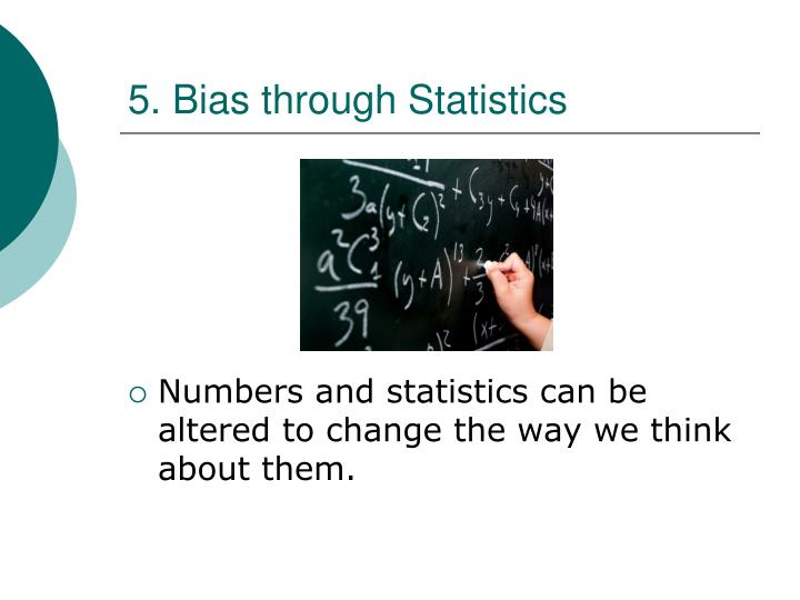 5. Bias through Statistics