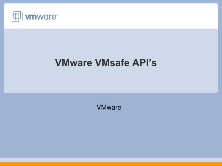 VMware VMsafe API's