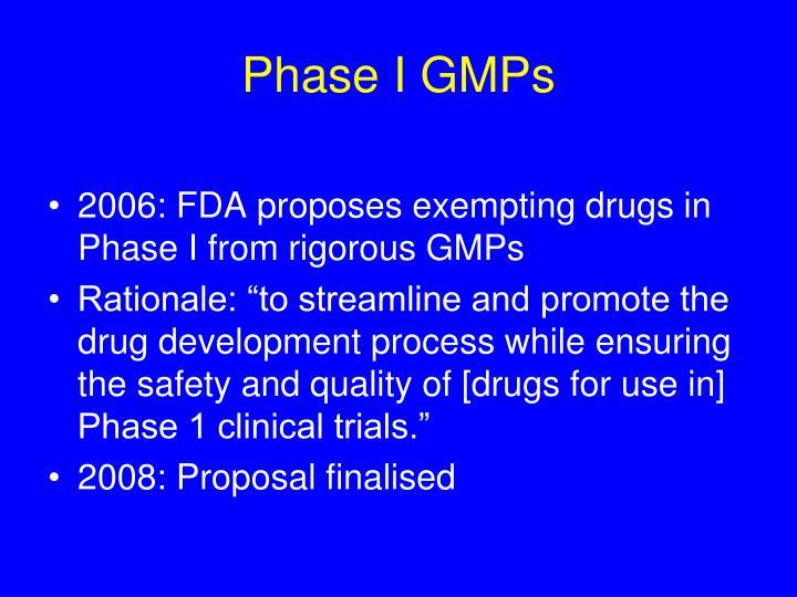 Phase I GMPs