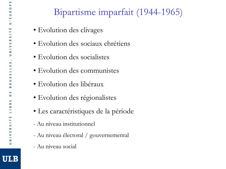 Bipartisme imparfait (1944-1965)