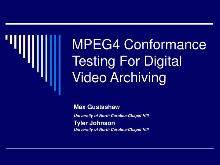 Mpeg4 conformance testing for digital video archiving