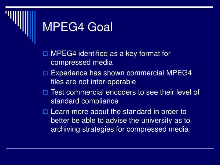 MPEG4 Goal
