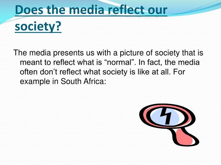 does media reflect society Two critically ways in which media does not reflect the society in which i live - 215233.