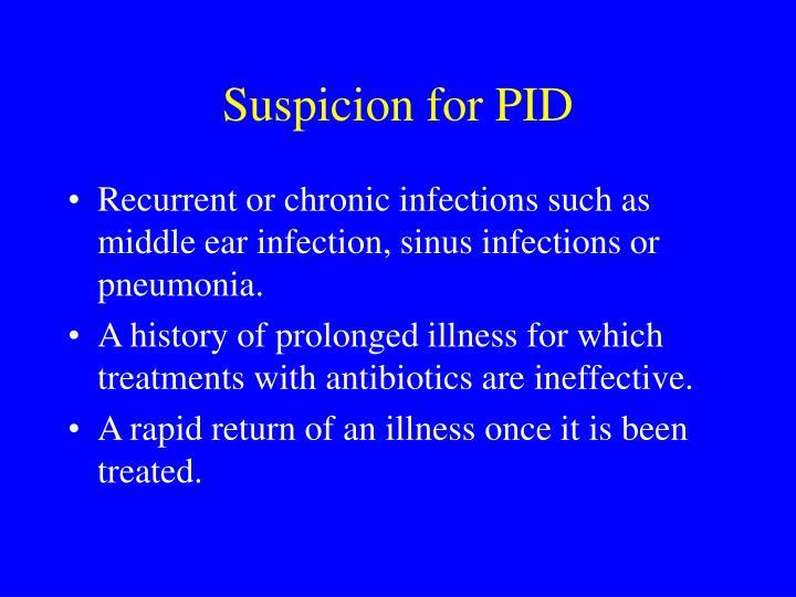 Suspicion for PID
