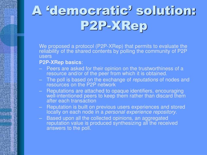 A 'democratic' solution: P2P-XRep
