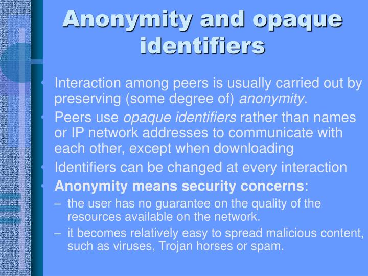 Anonymity and opaque identifiers